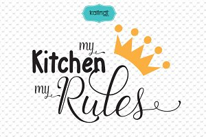 My kitchen my rules svg file