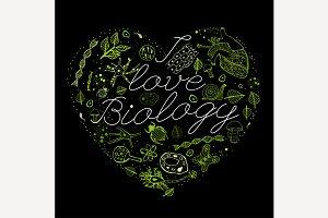 I love Biology Concept