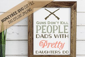Guns Don't Kill People Dad