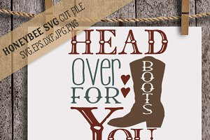Head Over Boots For You