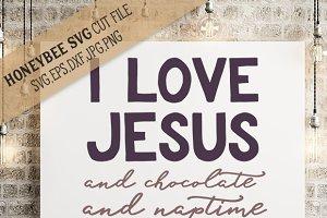 I Love Jesus, Chocolate and Naptime