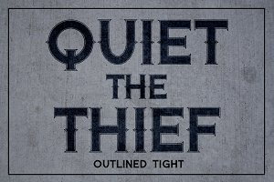 Quiet the Thief - Outlined Tight