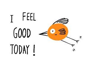 I Feel Good Today!