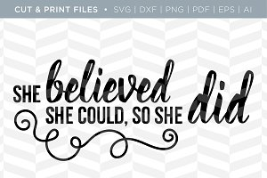 She Believed SVG Cut/Print Files