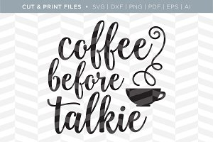 Coffee Before SVG Cut/Print Files