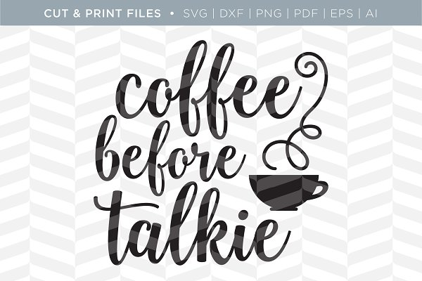 Coffee Before Svg Cut Print Files Pre Designed Illustrator Graphics Creative Market