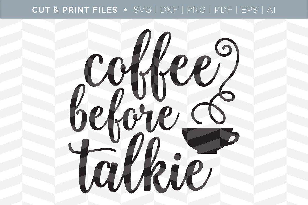 Coffee Before SVG Cut/Print Files