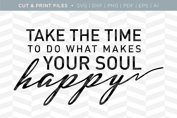 Your Soul Happy SVG Cut/Print Files