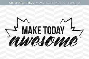 Today Awesome SVG Cut/Print Files