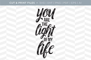 Light of My Life SVG Cut/Print Files