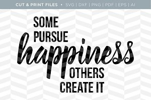Pursue Happiness SVG Cut/Print File