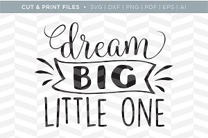 Dream Big SVG Cut/Print Files