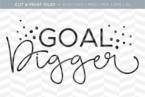 Goal Digger SVG Cut/Print Files