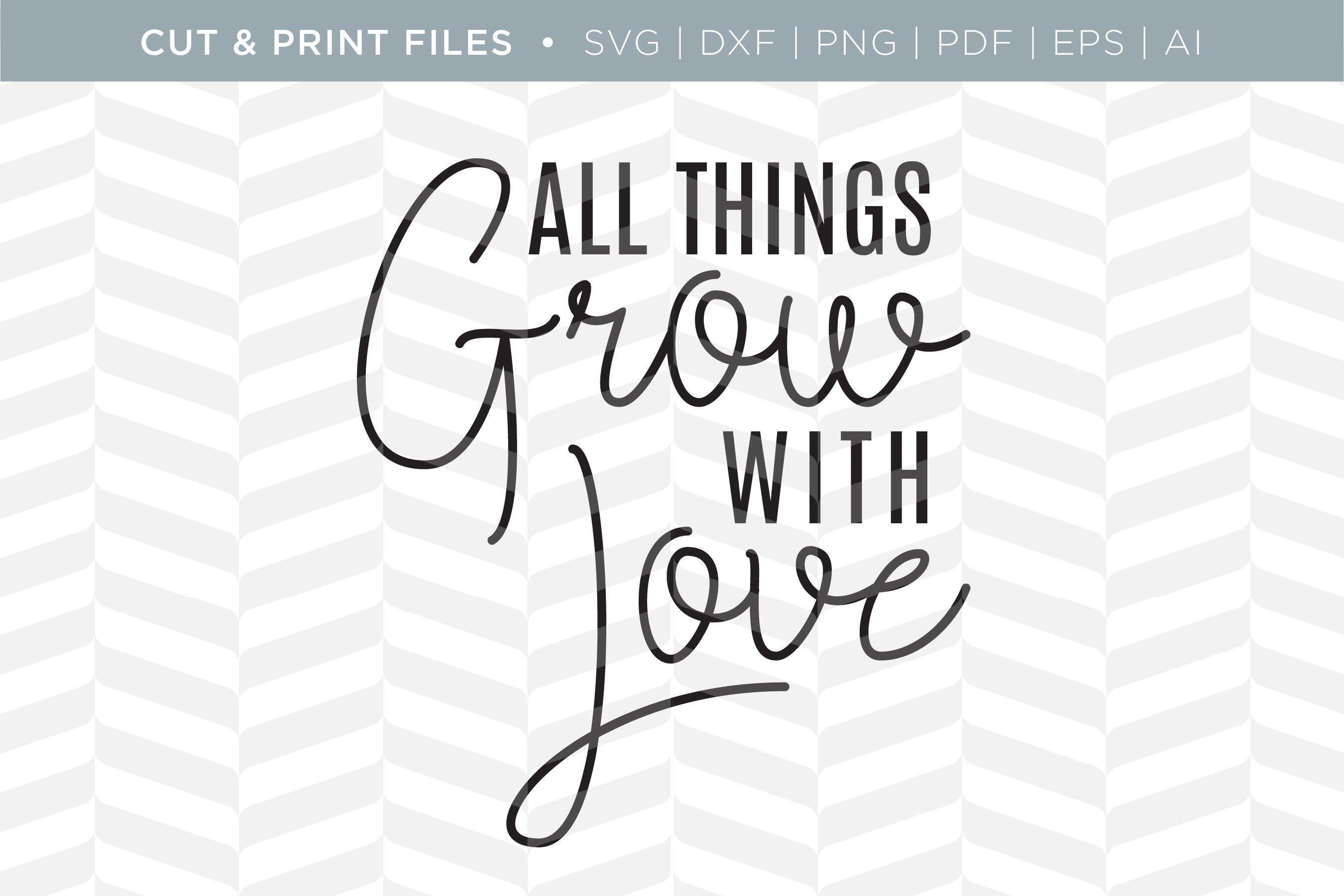 Grow With Love Svg Cut Print Files Creative Daddy