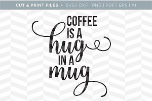 Hug in a Mug SVG Cut/Print Files