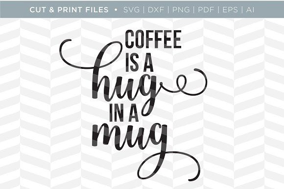 Hug In A Mug SVG Cut Print Files