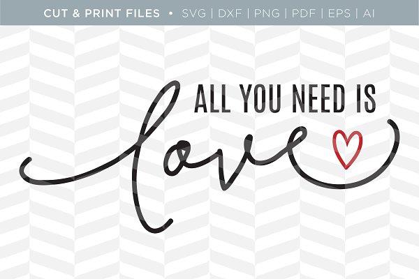 Need Is Love Svg Cut Print Files Pre Designed Illustrator Graphics Creative Market