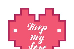 Keep my love. Hand calligraphy. Romantic phrase in the heart. Greeting card for Valentine's Day