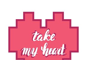 Take my heart. Hand calligraphy. Romantic phrase in the heart. Greeting card for Valentine's Day