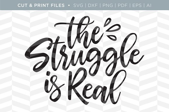 Struggle Is Real SVG Cut Print Files
