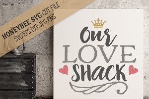 Our Love Shack cut file