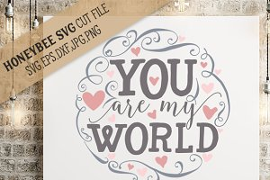 You Are My World cut file