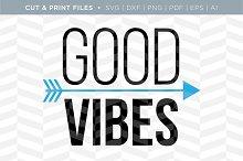 Good Vibes SVG Cut/Print Files