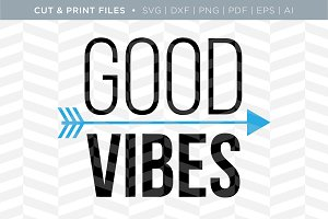 Good Vibes SVG Cut/Print Files
