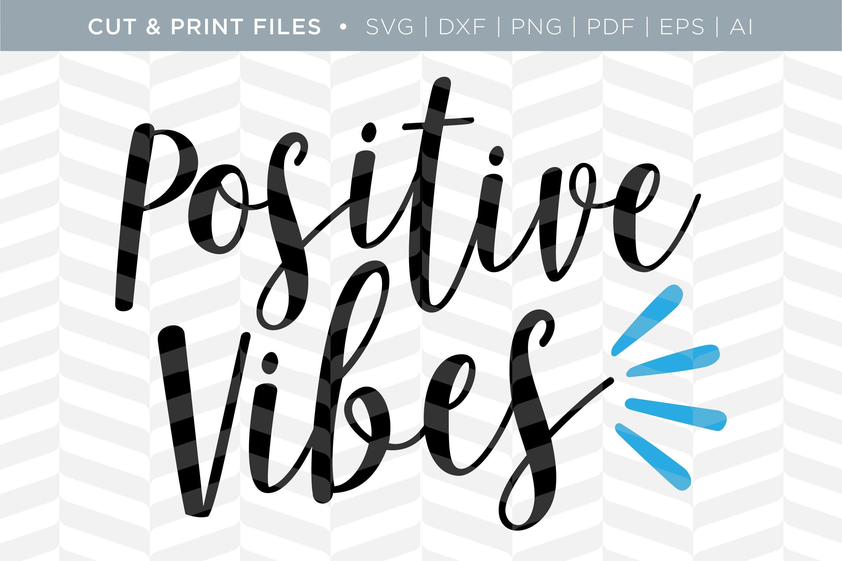 Positive Vibes Svg Cut Print Files Pre Designed Illustrator Graphics Creative Market