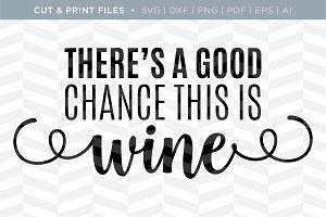 Wine SVG Cut/Print Files