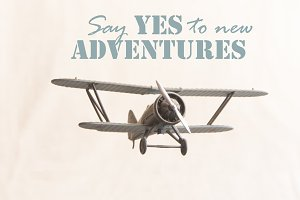 Say yes to new adventures inscription and plane, journey ior travel dea