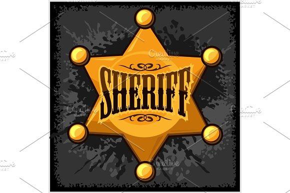 Golden Sheriff Star Badge Vector Illustration On Grunge Background