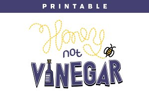 """Honey Not Vinegar"" Printable"