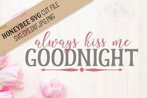 Always Kiss me Goodnight cut file