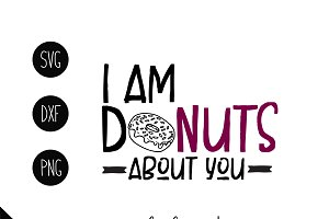 I am Donuts About You Cutting File