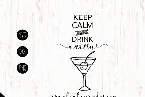 Keep Calm and Drink Martini Cut File