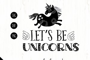 Lets Be Unicorns Cutting File