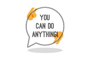 You can do anything. Inspiring creative motivation quote.