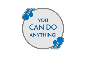 Life motto in round button with quotes you can do anything