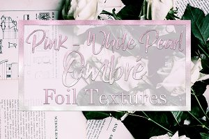 Pink/White Pearl Ombré Foil Textures