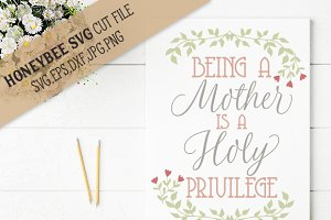 Mother is a Holy Privilege cut file