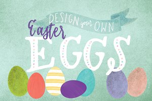 Easter Eggs- Design Your Own