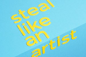 Steal Like An Artist Quote