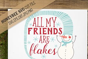 My Friends Are Flakes SVG EPS DXF