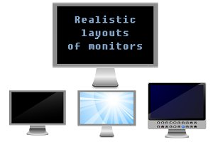 Realistic layouts of monitors
