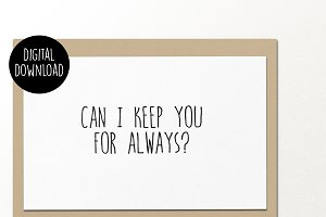 Can I keep you greeting card