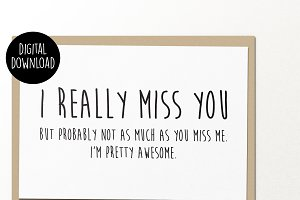 I really miss you printable card