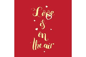 Love in on the air. typography brush lettering