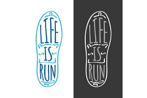 Life is Run. Running Marathon Logotype on Sole.