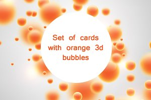Set of cards with orange 3d bubbles